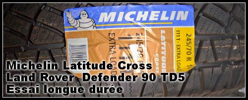 Pneu Michelin 4×4 Latitude Cross   Essai Longue Durée