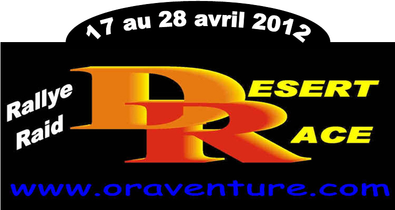 Rallye Raid DESERT RACE Au MAROC  Du 17 au 28 avril 2012