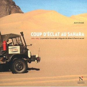 Coup d'éclat au Sahara : 1964-1965, la première traversée intégrale du désert d'ouest en est