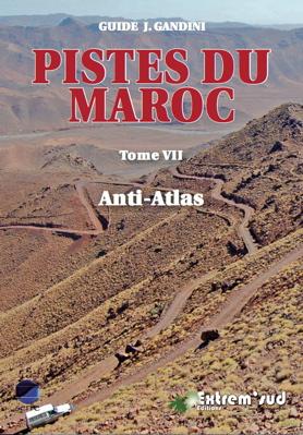 Pistes du Maroc, tome VII, l'ANTI-ATLAS