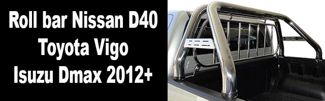 Roll bar Nissan D40, Toyota Vigo et Isuzu Dmax 2012+
