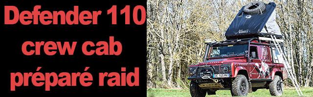 Defender 110 crew cab préparé raid par Stéphane Bernard (PSL Voiron)