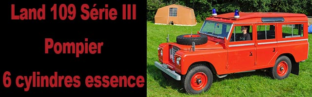 Land 109 Série III Pompier 6 cylindres essence