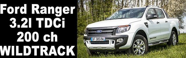 essai Ford Ranger Wildtrack 3.2l : la bonne surprise