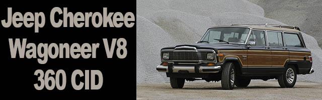 Jeep Cherokee Wagoneer V8 de 5900 cc 360 CID