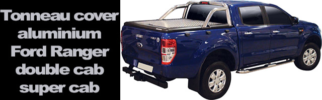 Tonneau cover aluminium Ford Ranger double cab et super cab  compatible avec roll bar d'origine