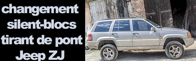 silent-blocs de tirant de pont Jeep ZJ : le changement