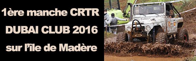 Première manche du CRTR – DUBAI CLUB 2016, sur l'île de Madère