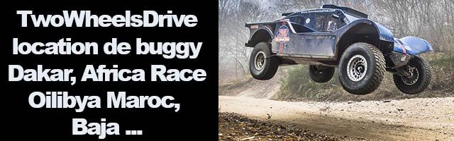 TwoWheelsDrive location de buggy (Dakar, Africa Race, Oilibya Rallye du Maroc, Baja, etc)